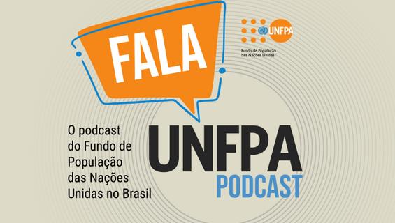 podcast Fala, UNFPA